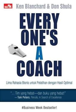 Everyone`s a Coach - Lima Rahasia Bisnis untuk Pelatihan dengan Hasil Optimal