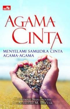 Agama Cinta - Menyelami Samudera Cinta Agama-Agama