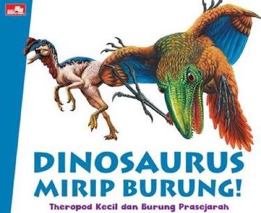 Dinosaurus Mirip Burung!