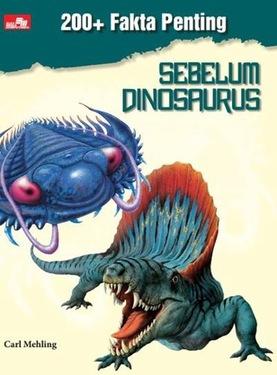 200+ Fakta Penting: Sebelum Dinosaurus