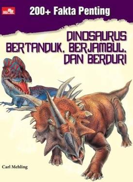 200+Fakta Penting. Dinosaurus Bertanduk, Berjambul, dan Berduri