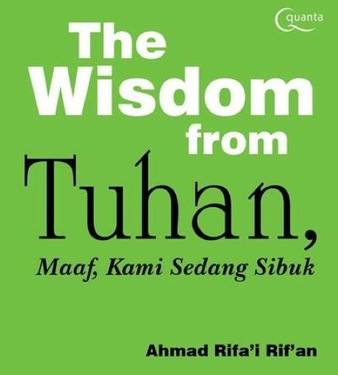 The Wisdom from Tuhan Maaf Kami sedang Sibuk