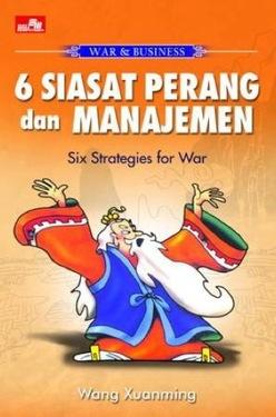WAR & BUSINESS - 6 Siasat Perang dan Manajemen
