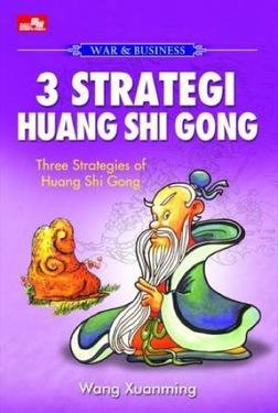 WAR & BUSINESS - 3 Strategi Huang Shi Gong