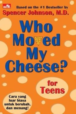 Who Moved My Cheese? for Teens - Cara yang Luar Biasa untuk Berubah, dan Menang!