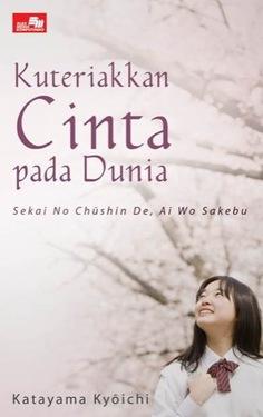 Sekai no Chuusin de Ai Wo Sakebu; Kuteriakkan Cinta pada Dunia