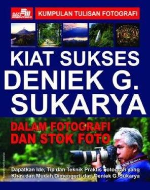 Kiat Sukses Deniek G. Sukarya dalam Fotografi dan Stok Foto Ed. Rev