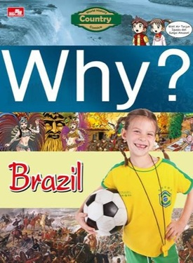 Why? Country - Brazil Hyejin Kim