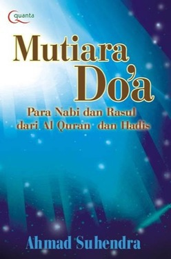 Mutiara Doa Para Nabi dan Rasul dari Al-Quran dan Hadis