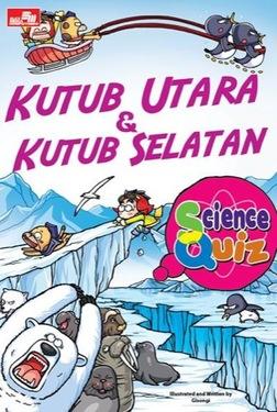 Science Quiz : Kutub Utara & Kutub Selatan