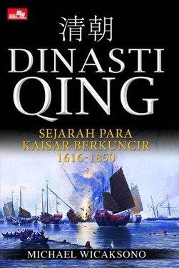 Dinasti Qing: Sejarah Para Kaisar Berkuncir