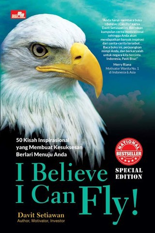 I Believe I Can Fly! 50 Kisah Inspirasional yang Membuat Kesuksesan Berlari Menuju Anda (2019)