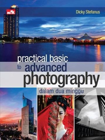 practical basic to advance photography dalam dua minggu