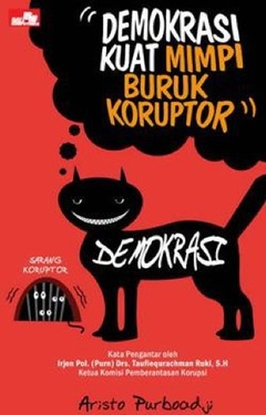 Demokrasi Kuat: Mimpi Buruk Koruptor
