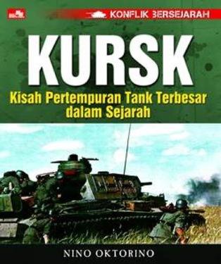 Konflik Bersejarah - Kursk - Kisah Pertempuran Tank Terbesar dalam Sejarah