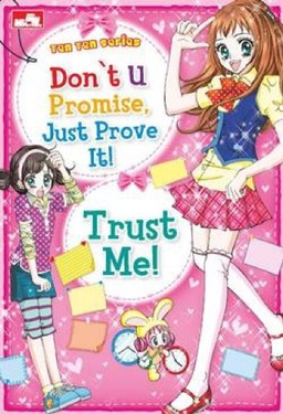 Ten-Ten : Don`t U Promise Just Prove It! Trust Me!