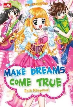 Ten-Ten : Make Dreams Come True, Raih Mimpimu!