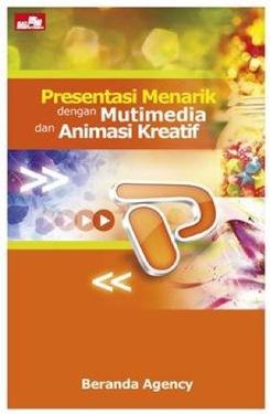 Presentasi Menarik dengan Multimedia dan Animasi Kreatif