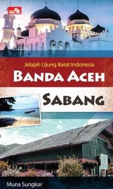 Jelajah Ujung Barat Indonesia: Banda Aceh - Sabang