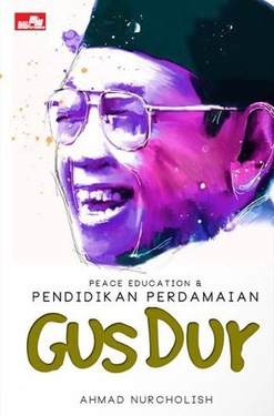 Peace Education & Pendidikan Perdamaian Gus Dur