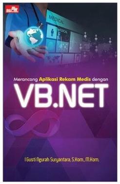 Merancang Aplikasi Rekam Medis dengan VB.NET