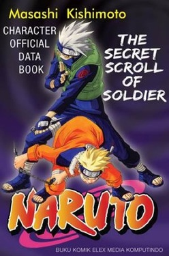 The Secret Scroll Of Soldier: Naruto Character Official Data Book