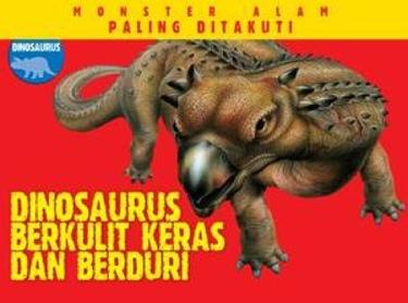 Monster Alam Paling Ditakuti: Dinosaurus Berkulit Keras dan Berduri