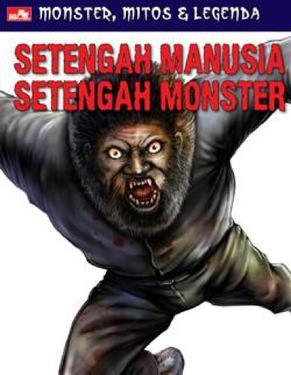 Monster, Mitos & Legenda: Setengah Manusia, Setengah Monster