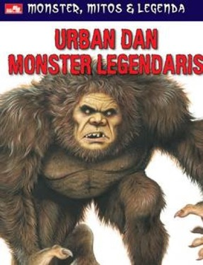 Monster, Mitos & Legenda: Urban & Monster Legendaris