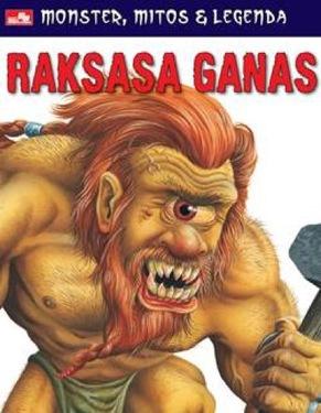 Monster, Mitos & Legenda: Raksasa Ganas