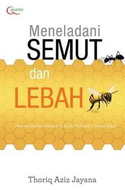 Meneladani Semut dan Lebah