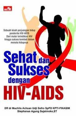 Sehat dan Sukses dengan HIV - AIDS