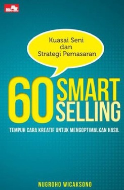 Kuasai Seni dan Strategi Pemasaran: 60 Smart  Selling