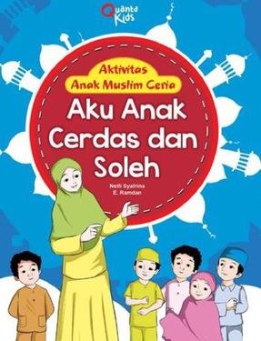 Aktivitas Anak Muslim Ceria. Aku Anak  Cerdas dan Soleh