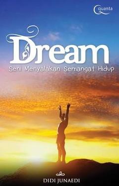 DREAM: Seni Menyalakan Semangat Hidup