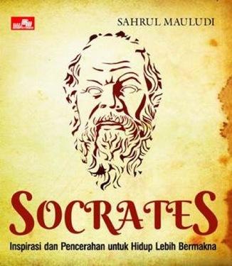 Socrates: Inspirasi dan Pencerahan untuk Hidup Lebih Bermakna