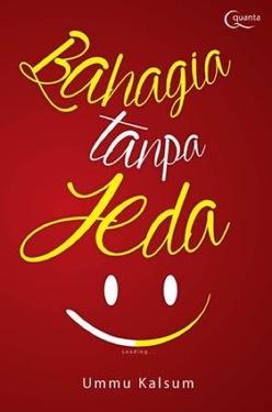 Bahagia Tanpa Jeda
