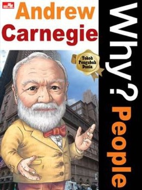 Why? People - Andrew Carnegie