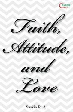 Faith, Attitude, and Love