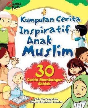 Kumpulan Cerita Inspiratif Anak Muslim