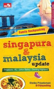 Family Backpacking Singapura & Malaysia Update