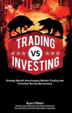 Trading VS Investing Ryan Filbert Wijaya, S.Sn, ME