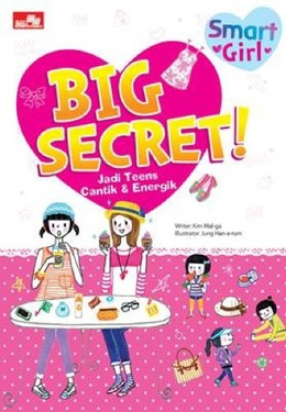 Smart Girl: Big Secret! Jadi Teens Cantik & Energik