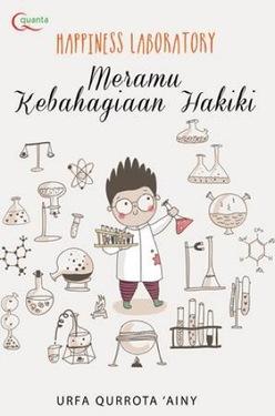 Happiness Laboratory: Meramu Kebahagiaan Hakiki