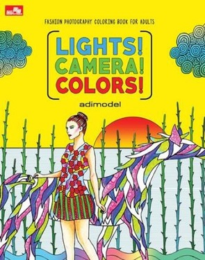 LIGHTS! CAMERA! COLORS! Fashion Photography Coloring Book for Adults