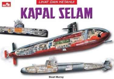 Lihat dan Ketahui: Kapal Selam