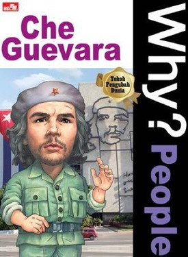 Why? People - Che Guevara