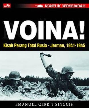 Konflik Bersejarah - Voina! - Kisah Perang Total Rusia-Jerman 1941-1945