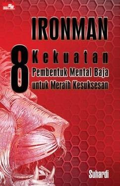 IRONMAN - 8 Kekuatan Pembentuk Mental Baja untuk Meraih Kesuksesan