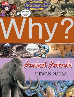 Why? Ancient Animals - hewan purba
